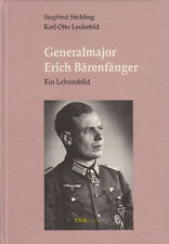 Generalmajor Erich Bärenfänger - Ein Lebensbild - Stichling / Leukefeld Biblio