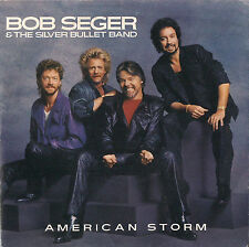 45 GIRI    BOB SEGER & THE SILVER BULLET BAND - AMERICAN STORM // FORTUNATE SON