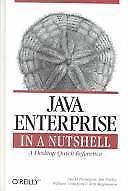 Java Enterprise in a Nutshell: A Desktop Quick Reference