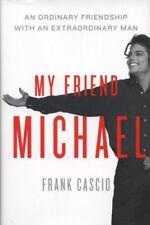 My Friend Michael Jackson Ordinary Friendship Extraordinary Man Frank Cascio MJ