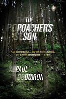 The Poacher's Son: By Paul Doiron