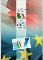 ITALIA - FOLDER 2003 - PRESIDENZA ITALIANA EUROPEA FACCIALE € 7,00 sconto 30%