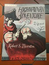 Original Vintage Highwayman Adverture Robert S Thornton Music Sheet 9 Page 1930s