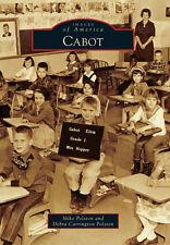 Cabot [Images of America] [AR] [Arcadia Publishing]