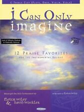 """I Can Only Imagine"" For C Treble Clef Instruments-12 Praise Favorites-Brand New"