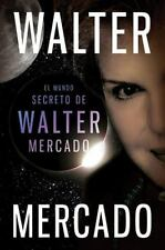 El mundo secreto de Walter Mercado (Spanish Edition)