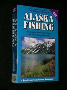 Alaska Fishing: The Complete Guide - Paperback By Limeres, Rene - VERY GOOD