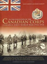 IN THE FOOTSTEPS OF THE CANADIAN CORPS (WORLD WAR 1914-1918) - Angus Brown