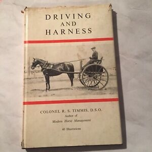 Driving And Harness by Colonel R. S. Timmis - 1965 Hardback In Dust Jacket