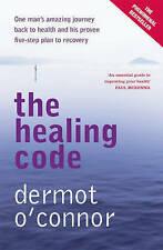 New, The Healing Code: One man's amazing journey back to health and his proven f