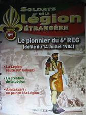 FASCICULE   1 LEGION ETRANGERE PIONNIER DU 6 REG 14 JUILLET 1984