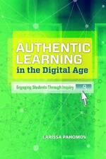 Authentic Learning in the Digital Age: Engaging Students Through Inquiry, Lariss