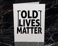 OLD LIVES MATTER Funny Birthday Card | Inappropriate Humor | Naughty Birthday