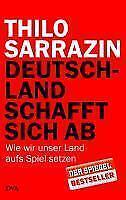 Deutschland schafft sich ab von Thilo Sarrazin (2010, Gebundene Ausgabe)