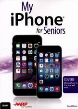 My iPhone for Seniors (Covers iOS 8 for iPhone 6/6 Plus, 5S/5C/5, and 4S) Miser
