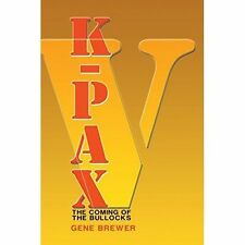 K-Pax V: The Coming of the Bullocks by Dr Gene Brewer (Paperback / softback,...