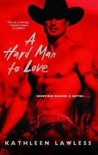 A Hard Man to Love by Kathleen Lawless (2006, Paperback)