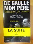 Charles de Gaulle mon père Entretiens avec Michel Tauriac tome 2 Phi. de Gaulle