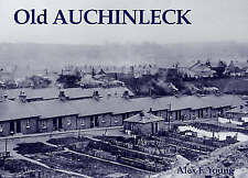 Old Auchinleck by Alex F. Young (Paperback, 2005)