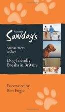 Dog-friendly Breaks in Britain (Alastair Sawday's Special Places to Stay),Alast