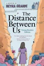 The Distance Between Us: Young Readers Edition by Reyna Grande: New