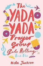 Yada Yada: The Yada Yada Prayer Group Gets Rolling 6 by Neta Jackson (2014,...