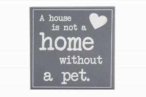 """STYLISH WALL PLAQUE  """"A HOUSE IS NOT A HOME WITHOUT A PET"""""""