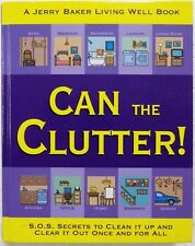Can the Clutter!: S.O.S. Secrets to Clean It Up + Clear It Out Once and for All