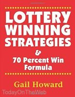 Lottery Winning Strategies: & 70 Percent Win Formula Paperback by Ms Gail Howard