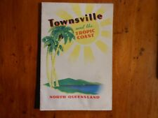 Townsville and the Tropic Coast. North Queensland, about 1950.