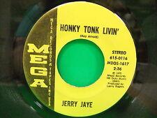 Jerry Jaye Honky Tonk Livin 1973 45 Mega Records & Tapes Inc 615 0116 M3RS 1804