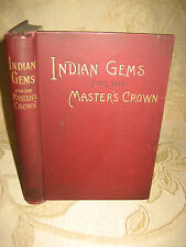 Antique Collectable Book Of Indian Gems For The Master's Crown - 1892