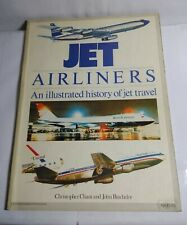 JET AIRLINERS - AN ILLUSTRATED HISTORY OF JET TRAVEL BY C CHANT - PAPERBACK 1979