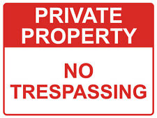 "Safety Sign ""PRIVATE PROPERTY NO TRESPASSING 5mm corflute 450MM X 300MM"""