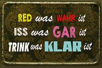 Red was wahr ist ... Blechschild Schild gewölbt Metal Tin Sign 20 x 30 cm W1022