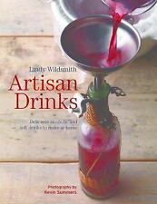 Artisan Drinks: Delicious alcoholic and soft drinks to make at home
