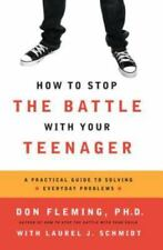 How to Stop the Battle with Your Teenager by Don Fleming (1989, Paperback)