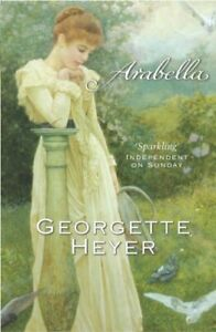 Arabella: Georgette Heyer Classic Heroines by Heyer, Georgette Paperback Book