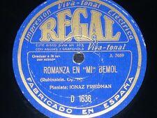 PIANO 78 rpm RECORD Regal IGNAZ FRIEDMAN Mira...! Oye...! La alondra SCHUBERT