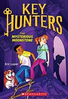 The Mysterious Moonstone (Key Hunters) by Eric Luper
