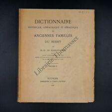 Dictionnaire historique, généalogique et héraldique des anc. familles du Berry