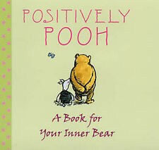 Positively Pooh: A Book for Your Inner Bear (Positively Pooh Gift-ExLibrary
