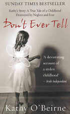 Don't Ever Tell: Kathy's Story - A True Tale of a Childhood...new, free shiiping