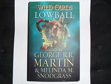 WILD CARDS: Lowball –a mosaic novel (ed) George R R Martin & Melinda M Snodgrass