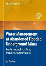 Water Management at Abandoned Flooded Underground Mines : Fundamentals,...