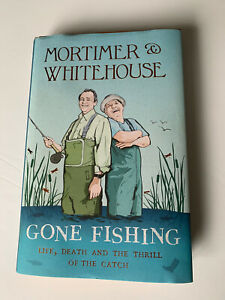 Mortimer & Whitehouse: Gone Fishing: Life, Death and the Thrill of the Catch by
