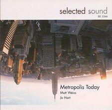 SEL 5366 - Metropolis Today / Matt Weiss · Jo Hart [Selected Sound]