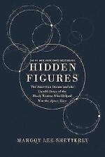 Hidden Figures Illustrated Edition: The American Dream and the Untold Story of the Black Women Mathematicians Who Helped Win the Space Race by Margot Lee Shetterly (Hardback, 2017)