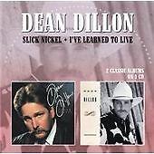 Dean Dillon - Slick Nickel/I've Learned to Live (2013)  CD  NEW  SPEEDYPOST