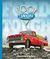 Ford Tough 100 Years Of Ford Trucks F-1 Bronco Courier Ranchero Econoline Book
